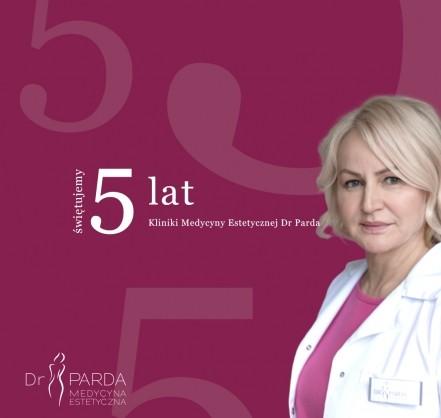 5 lat Kliniki Medycyny Estetycznej Dr Parda - wczoraj i dziś